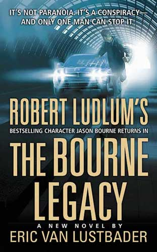 The Bourne Legacy (2004) - Eric Van Lustbader